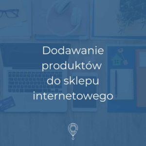 Dodawanie produktów do sklepu internetowego